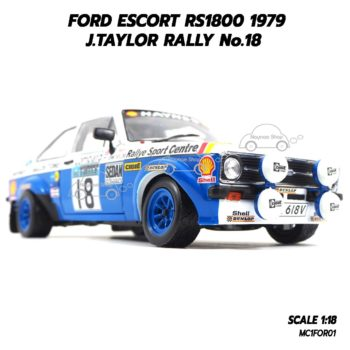โมเดลรถแข่ง FORD ESCORT RS1800 No.18 J.TAYLOR Rally 1979 (1:18) ลายแต่งสวยงาม